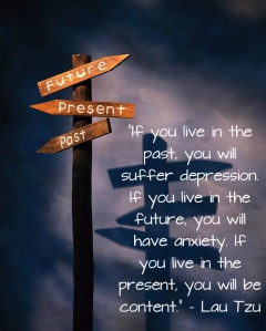 if-you-live-in-the-past-you-will-suffer-depression-if-you-live-in-the-future-you-will-have-anxiety-if-you-live-in-the-present-you-will-be-co